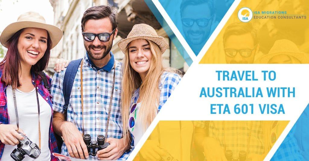 Travel to Australia with ETA 601 Visa