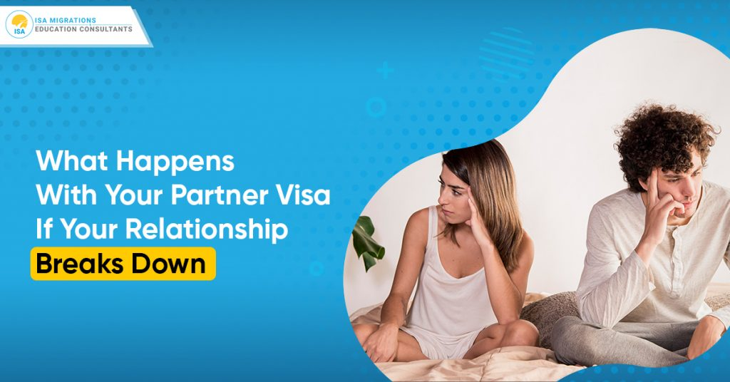 What measures you must take if your relationship breaks down with your partner visa?